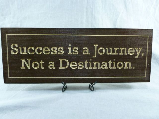 Success journey not destination